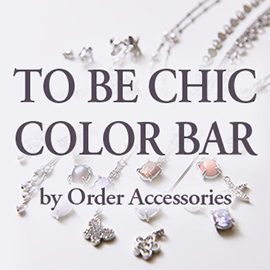 【TO BE CHIC COLOR BAR】by Order Accessories